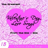 The Greatest Valentine's Day Love Songs from the 50s - 80s by Various Artists