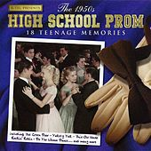 The 1950's High School Prom - 18 Teenage Memories by Various Artists