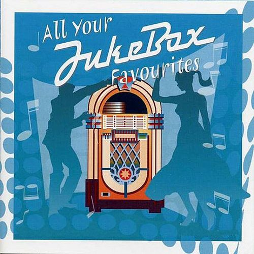 All Your Jukebox Favourites by Various Artists