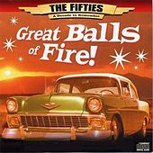 The 50's - A Decade to Remember: Great Balls of Fire by Various Artists