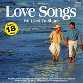 Love Songs We Used to Share by Various Artists