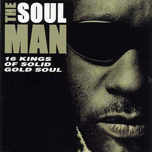 The Soul Man: 16 Kings of Solid Gold Soul by Various Artists
