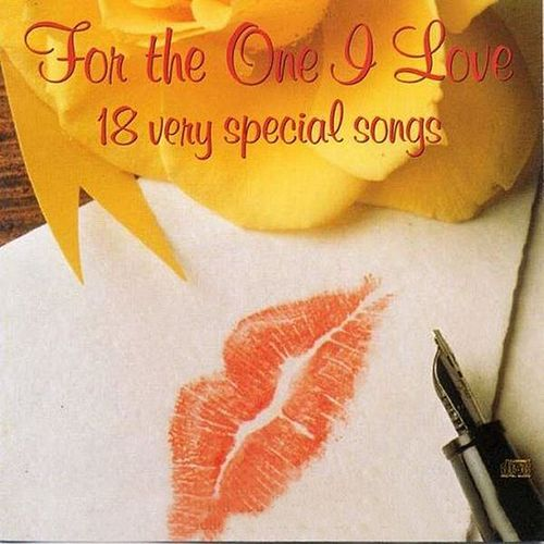 For the One I Love by Various Artists