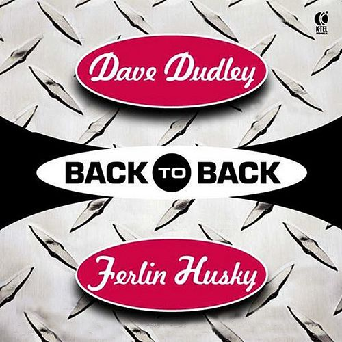 Back to Back - Dave Dudley & Ferlin Husky by Various Artists