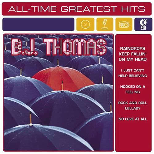 B.J. Thomas: All-Time Greatest Hits by B.J. Thomas