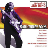 20th Century Rocks: 60's Rock Bands - Wild Thing by Various Artists