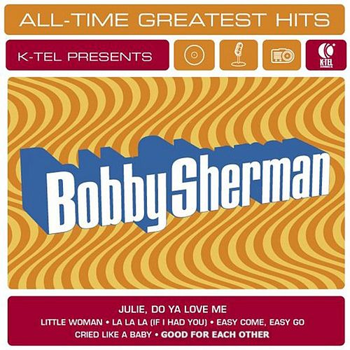 Bobby Sherman: All-Time Greatest Hits by Bobby Sherman