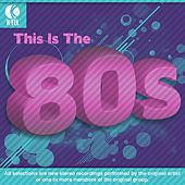 This Is The Eighties by Various Artists