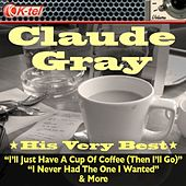 Claude Gray - His Very Best by Claude Gray