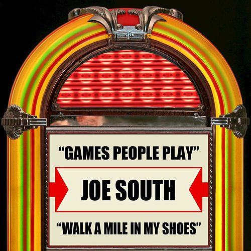 Games People Play / Walk A Mile In My Shoes by Joe South