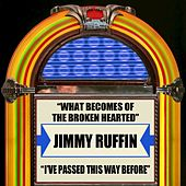 What Becomes Of The Brokenhearted / I've Passed This Way Before by Jimmy Ruffin