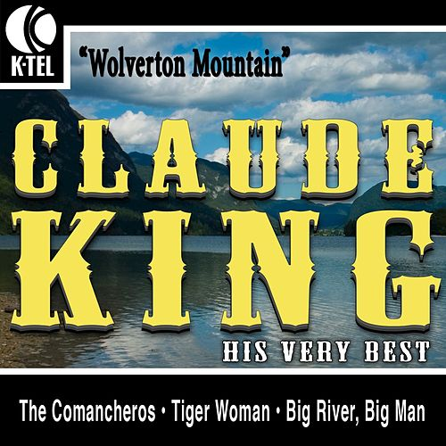 Claude King - His Very Best by Claude  King