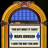 You Got What It Takes / I Love The Way You Love by Marv Johnson