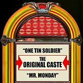 One Tin Soldier / Mr. Monday by The Original Caste
