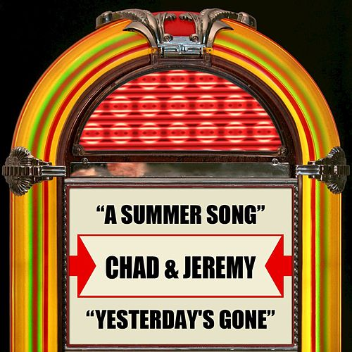 A Summer Song / Yesterday's Gone by Chad and Jeremy