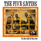 In The Still Of The Nite by The Five Satins