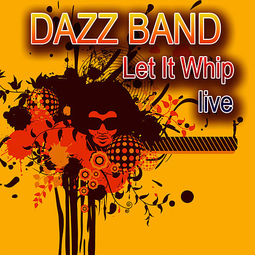 Let It Whip - Live by Dazz Band