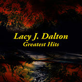 Greatest Hits by Lacy J. Dalton