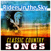 Riders In the Sky - Classic Country Songs von Various Artists