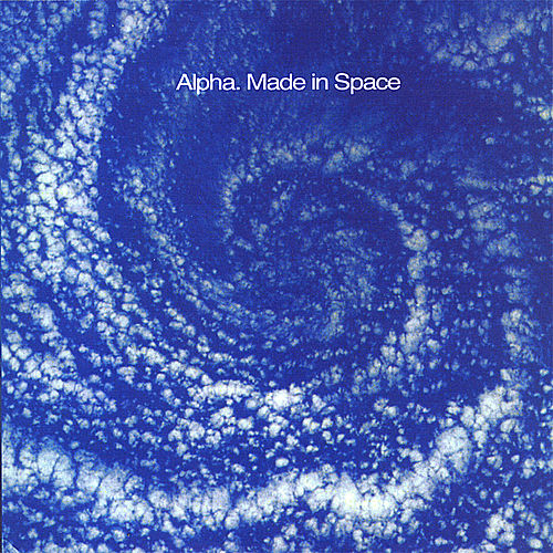 Made in Space by Alpha