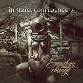 Everything Must Change by In Strict Confidence