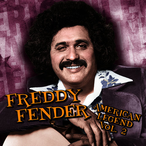 American Legend, Volume 2 by Freddy Fender