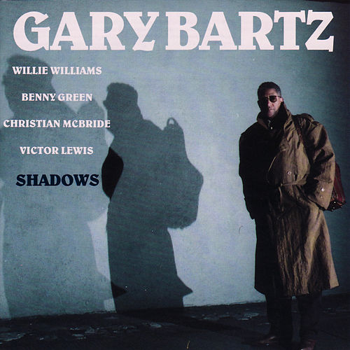 Shadows by Gary Bartz