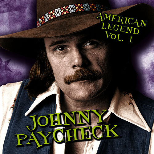 American Legend, Volume 1 by Johnny Paycheck
