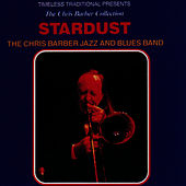Stardust by Chris Barber Jazz And Blues Band