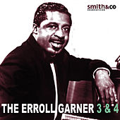 The Errol Garner 3 & 4 by Errol Garner