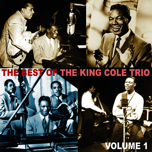 The Best of the King Cole Trio, Volume 1 by Nat King Cole
