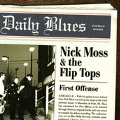 First Offense by Nick Moss & The Flip Tops
