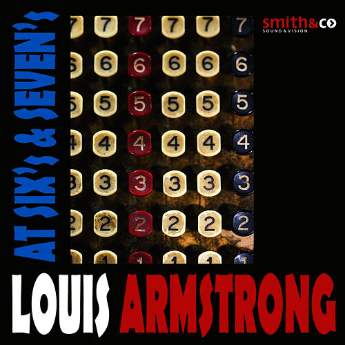 At Six's & Seven's by Louis Armstrong