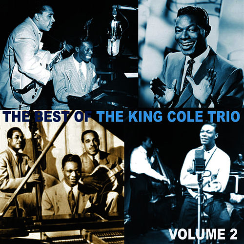 The Best of the King Cole Trio, Volume 2 by Nat King Cole