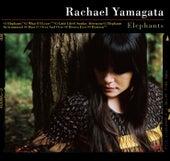 Elephants...Teeth Sinking Into Heart by Rachael Yamagata