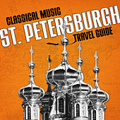 Classical Music Travel Guide: St. Petersburgh von Various Artists