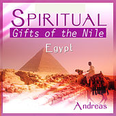 Spiritual Egypt - Gifts of the Nile by Andreas