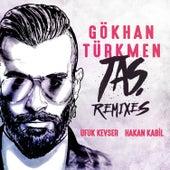 Taş (Remixes) by Gökhan Türkmen