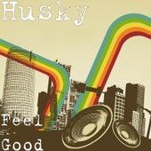 Feel Good by Husky