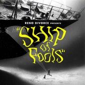 Ship of Fools by Reno Divorce
