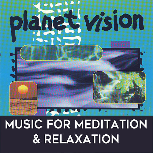 Planet Vision: Music for Relaxation & Meditation by Mark Dwane
