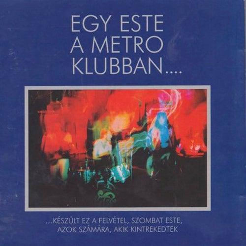 Egy este a Metro klubban … by Metro