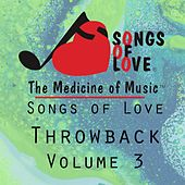 Songs of Love Throwback Vol. 3 by Various Artists