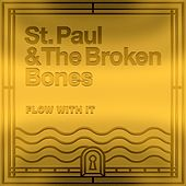 Flow with It (You Got Me Feeling Like) by St. Paul & The Broken Bones
