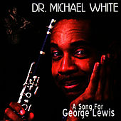 A Song For George Lewis by Dr. Michael White