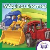 Máquinas Enormes by Kim Mitzo Thompson