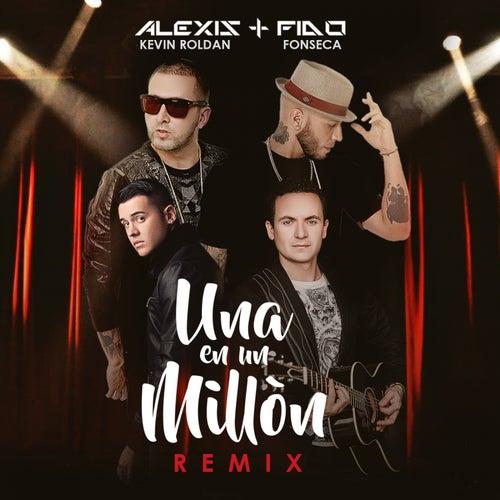 Una en un Millón (Remix) [feat. Fonseca & Kevin Roldan] - Single by Alexis Y Fido