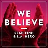 We Believe by Sean Finn