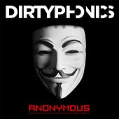 Anonymous by Dirtyphonics