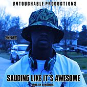 Saucing Like It's Awesome by Sneaks